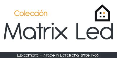 Colección Matrix LED - Lamparas.es